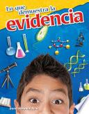 Lo Que Demuestra La Evidencia (what The Evidence Shows)