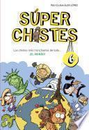 Los Chistes Más Tronchantes De Todo... ¡el Mundo! (súper Chistes 6)