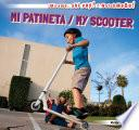 Mi Patineta / My Scooter
