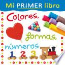 Mi Primer Libro. Colores, Formas, Números (fixed Layout)