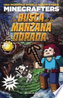 Minecraft. En Busca De La Manzana Dorada