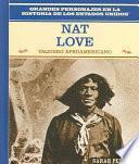 Nat Love: Vaquero Afroamericano: Nat Love: African American Cowboy