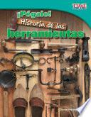 libro Pegale! Historia De Las Herramientas (hit It! History Of Tools) (fluent Plus)