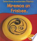 Plastico: Miremos Un Frisbee (plastic: Let S Look At The Frisbee)