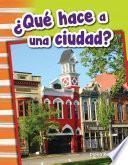 ¿qué Hace A Una Ciudad? (what Makes A Town?)