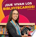 Que Vivan Los Bibliotecarios!/ Hooray For Librarians!
