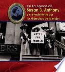 Susan B. Anthony Y El Movimiento Por Los Derechos De La Mujer