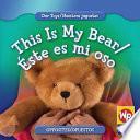 This Is My Bear/Éste Es Mi Oso