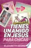 libro Tienes Un Amigo En Jesús   Para Chicas