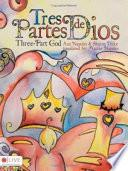 Tres Partes De Dios/three Part God