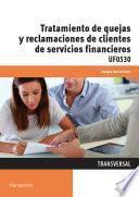 Uf0530   Tratamiento De Quejas Y Reclamaciones De Clientes De Servicios Financieros