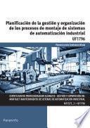 Uf1796   Planificación De La Gestión Y Organización De Los Procesos De Montaje De Sistemas De Automatización Industrial