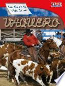 Un Da En La Vida De Un Vaquero /a Day In The Life Of A Cowboy
