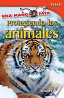 Una Mano A La Pata: Protegiendo Los Animales (hand To Paw: Protecting Animals)