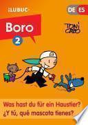 Was Hast Du Für Ein Haustier? / ¿y Tú, Qué Mascota Tienes? (boro, El Cómic #2)