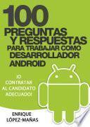 100 Preguntas Y Respuestas Para Trabajar Como Desarrollador Android