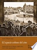 libro 1903: El Espacio Urbano Del Cine. Segunda Parte