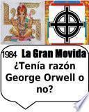 libro 1984 La Gran Movida ¿tenía Razón George Orwell O No?