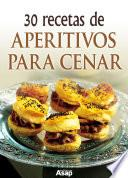 libro 30 Recetas De Aperitivos Para Cenar