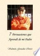 libro 7 Persuasiones Que AprendÍ De Mi Padre