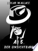 A. S. Der Unsichtbare (vollständige Ausgabe)