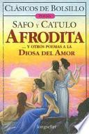 Afrodita Y Otros Poemas A La Diosa Del Amor