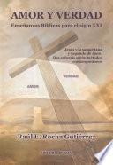 Amor Y Verdad. Enseñanzas Bíblicas Para El Siglo Xxi