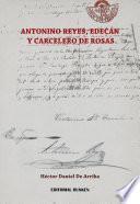 Antonino Reyes, El Edecán Y Carcelero De Rosas