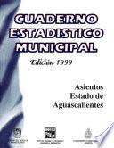 Asientos Estado De Aguascalientes. Cuaderno Estadístico Municipal 1999