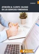 Atención Al Cliente: Calidad En Los Servicios Funerarios