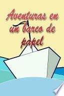 Aventuras En Un Barco De Papel