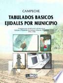Campeche. Tabulados Básicos Ejidales Por Municipio. Programa De Certificación De Derechos Ejidales Y Titulación De Solares Urbanos, Procede. 1992 1998