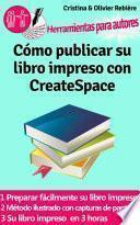 Cómo Publicar Su Libro Impreso Con Createspace