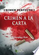 Crimen Perfecto I. Crimen A La Carta
