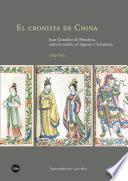 Cronista De China, El. Juan González De Mendoza, Entre La Misión, El Imperio Y La Historia