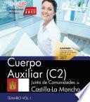 libro Cuerpo Auxiliar (c2). Junta De Comunidades De Castilla La Mancha. Temario. Vol. I