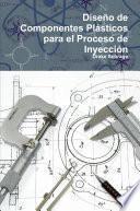 Diseño De Componentes Plásticos Para El Proceso De InyecciÃ3n