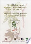 Diversidad De Yucas (manihot Esculenta Crantz) Entre Los Ticuna: Riqueza Cultural Y Genética De Un Producto Tradicional
