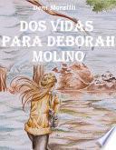 Dos Vidas Para Deborah Molino