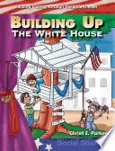 Edificar La Casa Blanca (building Up The White House)