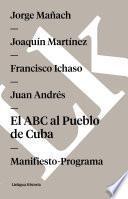 El Abc Al Pueblo De Cuba. Manifiesto Programa