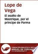 libro El Asalto De Mastrique, Por El Príncipe De Parma