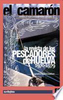 El Camarón. La Revista De Los Pescadores De Huelva. 1970 1979