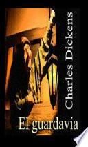 El Guardavia   Charles Dickens