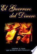 El Guerrero Del Dinero