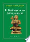 El Hinduismo En Sus Textos Esenciales