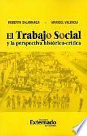 El Trabajo Social Y La Perspectiva Histórico Crítica