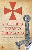 El último Desafío Templario
