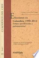 Elecciones En Colombia:1990 2014. Debates Presidenciales Y Parlamentarios