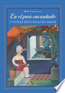 En El País Encantado Y Otras Historias De Amor